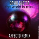 David Guetta - The World Is Mine (AFFECTO Remix)