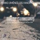 Periko Jimenez  &  Delyanoff  - Krew (Revi Llamic Remix)