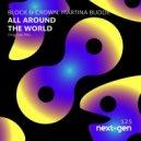 Block & Crown feat. Martina Budde - All Around the World (Original Mix)