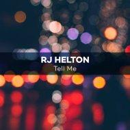 RJ Helton - Tell Me (Original Mix)