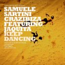 Samuele Sartini & Crazibiza feat. Jaquita - Keep Dancing (Extended Mix)