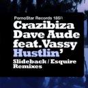Crazibiza, Dave Aude feat. Vassy - Hustlin\' (Slideback Remix)