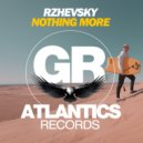 Rzhevsky - Nothing More (Original Mix)