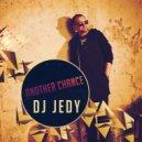 DJ JEDY - Another chance (original)
