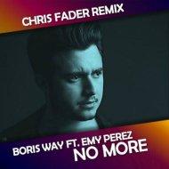 Boris Way feat. Emy Perez - No More (Boom Boom) (Chris Fader Remix)