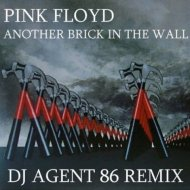 Pink Floyd - Another Brick In The Wall (DJ Agent 86 Remix)