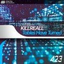 KillReall - Tables Have Turned (Original Mix)