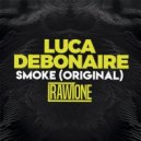 Luca Debonaire - Smoke (Original Mix)