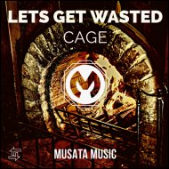 CAGE - Lets Get Wasted (Original mix)