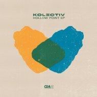 Kolectiv - Hollow Point (Original Mix)