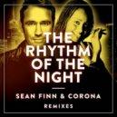 Sean Finn & Corona - The Rhythm Of The Night (DJ Kone & Marc Palacios Ibiza Remix)