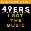 49ers feat. Ann Marie Smith - I Got 2 Let The Music (Dj Blackstone Remix)