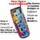Snap vs Fergie vs Лигалайз vs Big J Beezy vs Lil Jon feat Tyga - The Power vs London Bridgie vs Будущие Мамы vs S.G.S. vs Bendova (Dima Makar Partybreak)