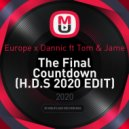 Europe x Dannic ft Tom & Jame - The Final Countdown (H.D.S 2020 EDIT)