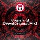 Marshall - Come and Down (Original Mix)