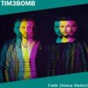 Tim3bomb - Faith (Amice Remix)