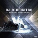 DJ Atmosfera - House Music (Progressive Mix)