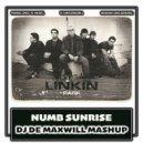 Linkin Park vs Axwell - Numb Sunrise (DJ De Maxwill Mashup)