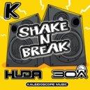 Huda Hudia & DJ30A - Shake N Break (Original Mix)
