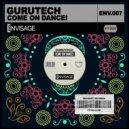GuruTech - Come ON Dance (Original Mix)