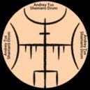 AndreyTus - Shamans Drum # 105 (podcast)