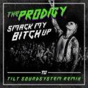 The Prodigy - Smack My Bitch Up (Tilt Soundsystem Remix)
