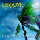 Cerrone - Supernature (DJ Nick White Remix)