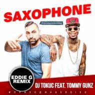 DJ Tokuc feat. Tommy Gunz - Saxophone (Eddie G Remix)