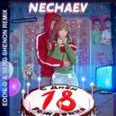 NECHAEV - 18 (Eddie G & Serg Shenon Remix)