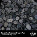Reventon feat. Andy van Pop - Don\'t Waste My Time (Original Mix)