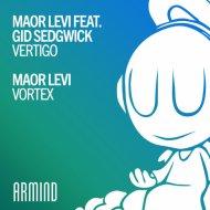 Maor Levi feat. Gid Sedgwick - Vertigo (Extended Mix)