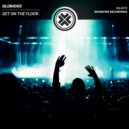 Glorious - Get On The Floor (Original Mix)