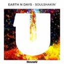 Earth n Days - Soulshakin\' (Original Mix)