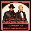 Pitbull, Neyo x Rakurs & Remirez - Tonight \'20 (DJ De Maxwill Mashup)