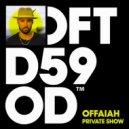 OFFAIAH - Private Show (Original Mix)