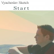 Vyacheslav Sketch - Start (Original mix)