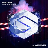 Northea - Stop The Show (Original Mix)