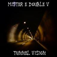 Mr. E Double V - Tunnel Vision (2020)