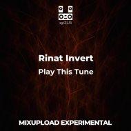 Rinat Invert - Play This Tune ()
