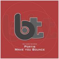 Portis - Make you Bounce (Original Mix)