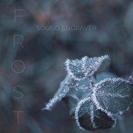 Sound Engraver - Frost (Original Mix)