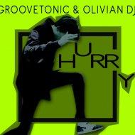 Groovetonic & Olivian DJ - Hurry (Original Mix)