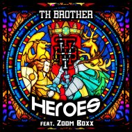 TH Brother & Zoom Boxx - Heroes (Original Mix)