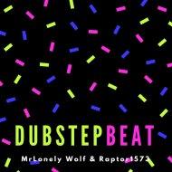 MrLonely Wolf & Raptor1573 - Dubstep Beat (Raptor1573 Remix)