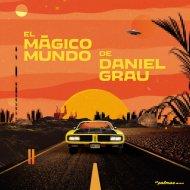 Daniel Grau - Estas Aqui (Original Mix)