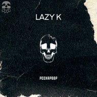 Lazy K - Peekapoop (Original Mix)