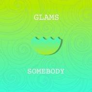 Glams - Somebody (Original mix)