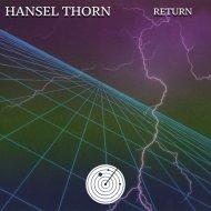 Hansel Thorn - Return (Original mix)