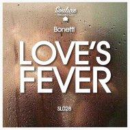 Bonetti - Love\'s Fever (Original Mix)