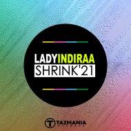 Lady Indiraa - Shrink 21 (Andy Galea Club)